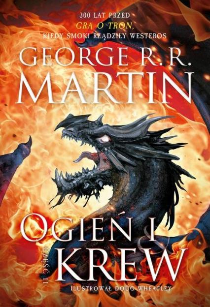 Ogień i krew Część 2 - Martin George R.R. | okładka