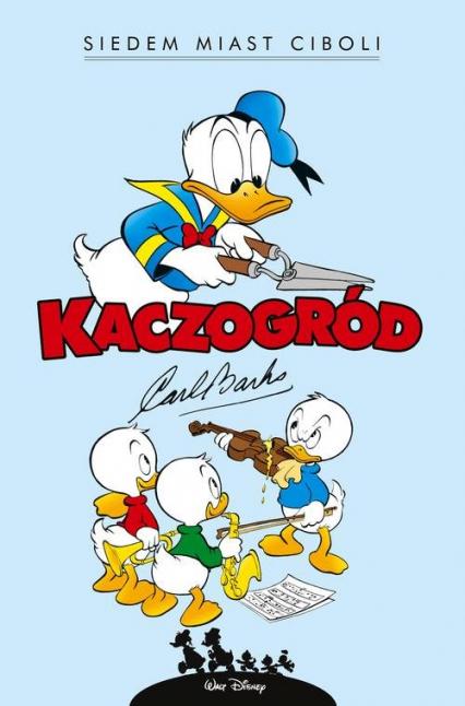 Kaczogród Siedem miast Ciboli i inne historie z lat 1954-1955 - Carl Barks | okładka