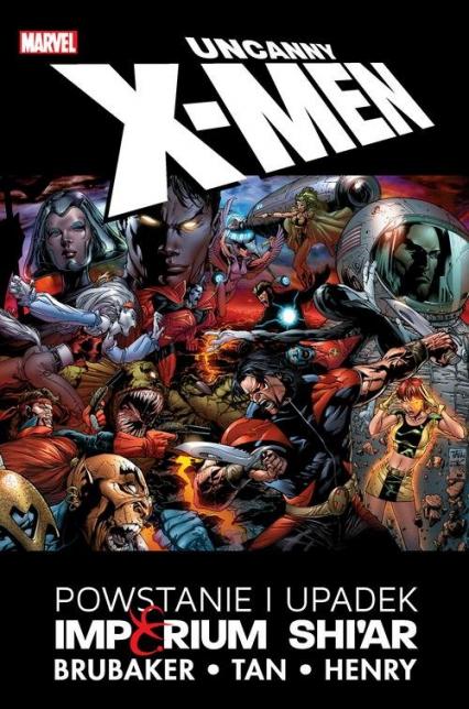 Uncanny X-Men Powstanie i upadek Imperium Shi'ar - Ed Brubaker | okładka