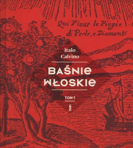 Baśnie włoskie Tom 1 - Italo Calvino | okładka