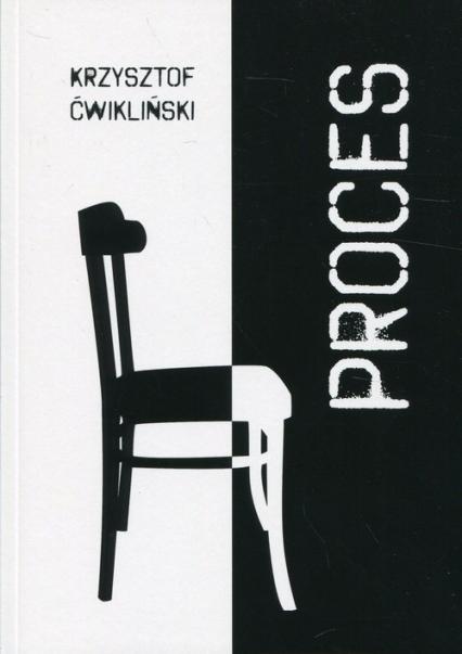 Proces - Krzysztof Ćwikliński | okładka