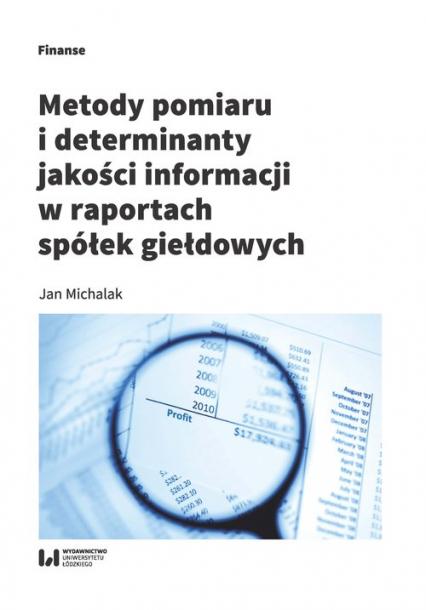 Metody pomiaru i determinant jakości informacji w raportach spółek giełdowych - Jan Michalak | okładka
