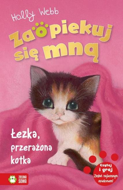 Zaopiekuj się mną Łezka, przerażona kotka - Holly Webb | okładka