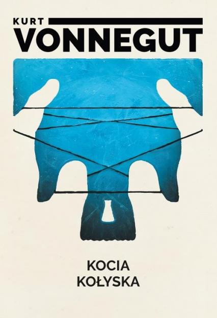 Kocia kołyska - Kurt Vonnegut | okładka