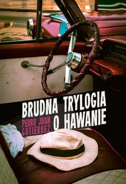 Brudna trylogia o Hawanie - Gutiérrez Pedro Juan | okładka