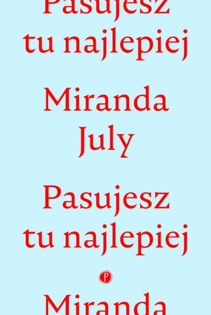 Pasujesz tu najlepiej - Miranda July   okładka