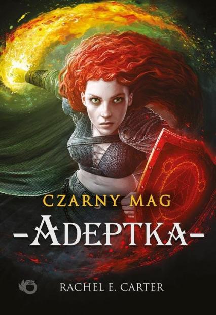 Czarny Mag Adeptka Tom 2 - Carter Rachel E. | okładka