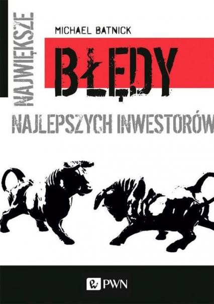 Największe błędy najlepszych inwestorów - Michael Batnick | okładka