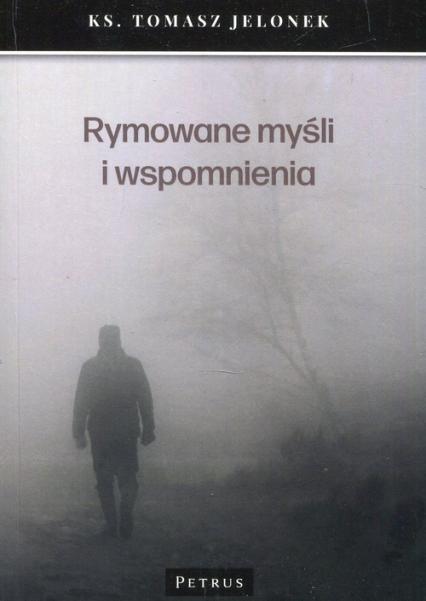 Rymowane myśli i wspomnienia - Tomasz Jelonek | okładka
