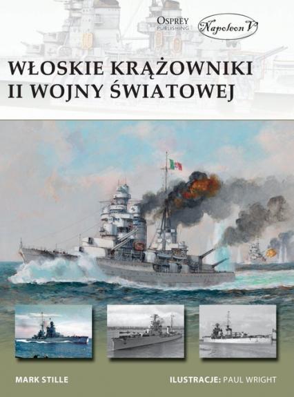 Włoskie krążowniki II wojny światowej - Stille Mark E.   okładka