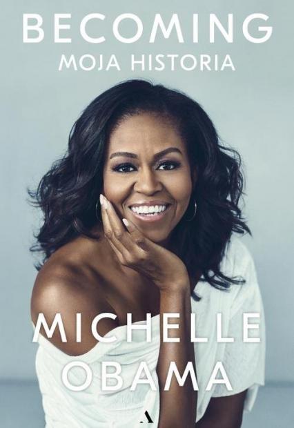 Becoming. Moja historia - Michelle Obama   okładka