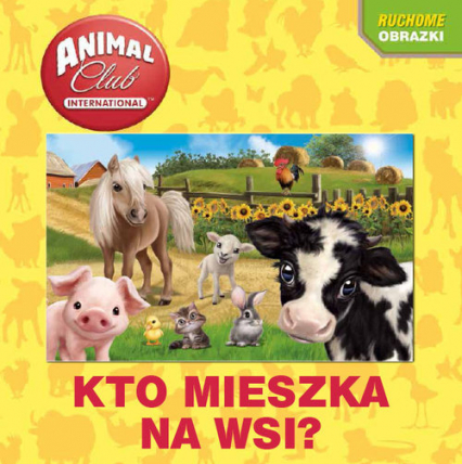 Animal Club Ruchome obrazki Kto mieszka na wsi? -  | okładka