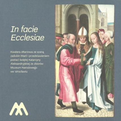 In facie Ecclesiae Kwatera ołtarzowa z przedstawieniem zaślubin Marii i przedstawieniem postaci św. Katarzyny Aleksandr - Agnieszka Patała   okładka