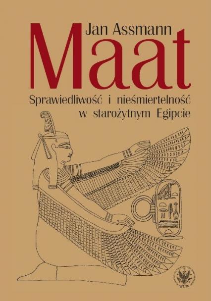 Maat. Sprawiedliwość i nieśmiertelność w starożytnym Egipcie - Jan Assmann | okładka