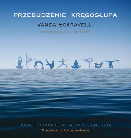 Przebudzenie kręgosłupa - Vanda Scaravelli | okładka
