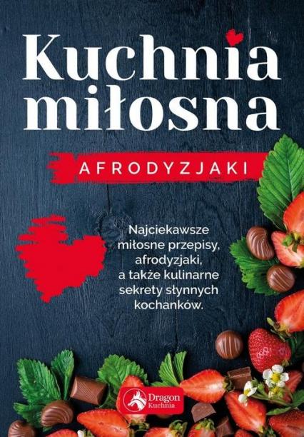 Kuchnia miłosna Afrodyzjaki - Iwona Czarkowska | okładka