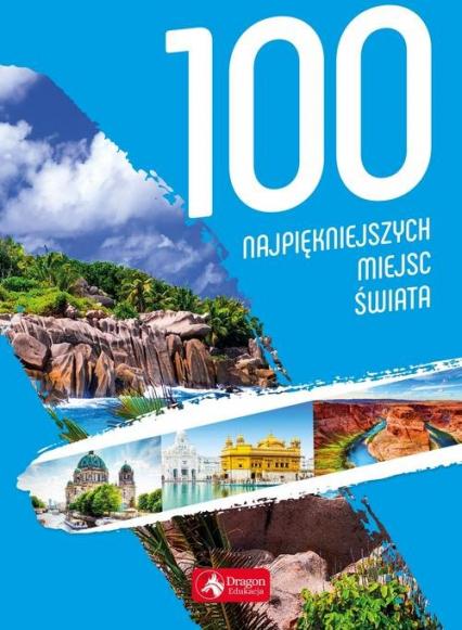 100 najpiękniejszych miejsc świata -  | okładka