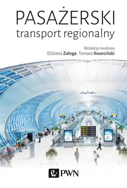Pasażerski transport regionalny - Załoga Elżbieta, Kwarciński Tomasz | okładka