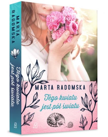 Tego kwiatu jest pół światu - Marta Radomska   okładka