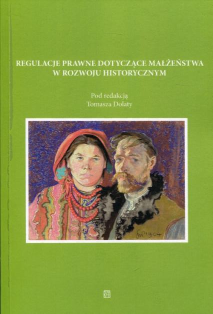 Regulacje prawne dotyczące małżeństwa w rozwoju historycznym -  | okładka