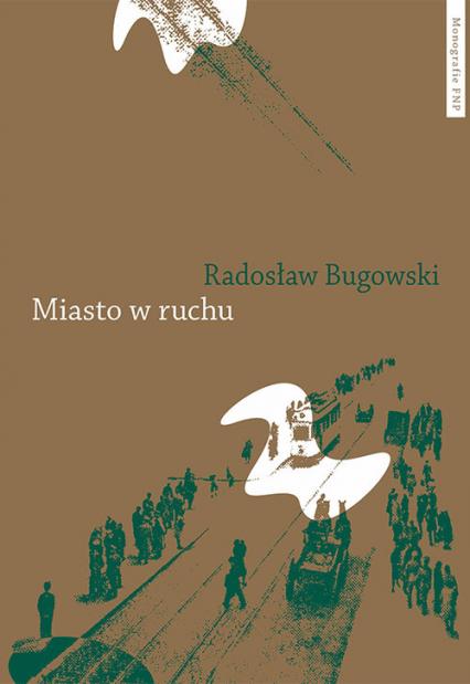 Miasto w ruchu - Radosław Bugowski | okładka