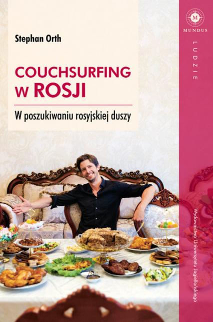Couchsurfing w Rosji W poszukiwaniu rosyjskiej duszy - Stephan Orth | okładka