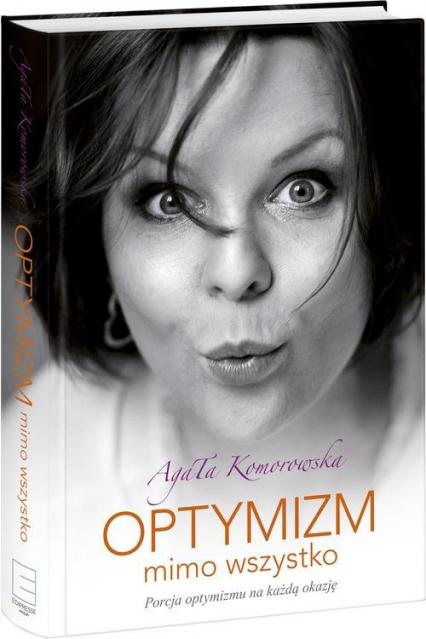 Optymizm mimo wszystko - Agata Komorowska | okładka