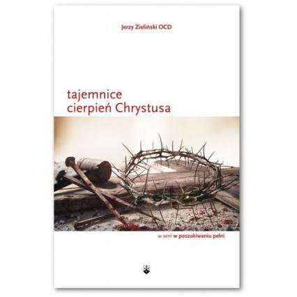 Tajemnice cierpień Chrystusa - Jerzy Zieliński | okładka