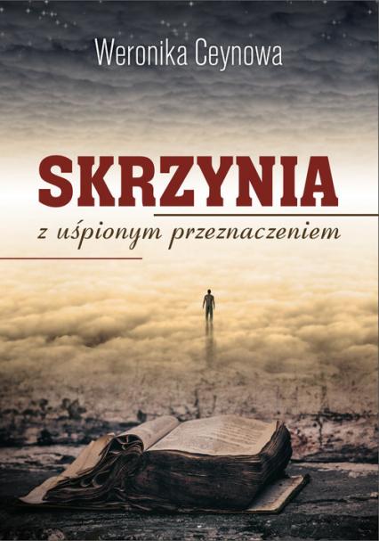 Skrzynia z uśpionym przeznaczeniem - Weronika Ceynowa | okładka