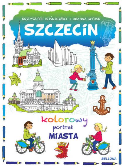 Szczecin Kolorowy portret miasta - Krzysztof Wiśniewski | okładka