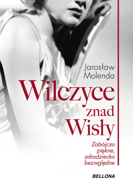 Wilczyce znad Wisły Zabójczo piękne zdradziecko bezwzględne - Jarosław Molenda | okładka