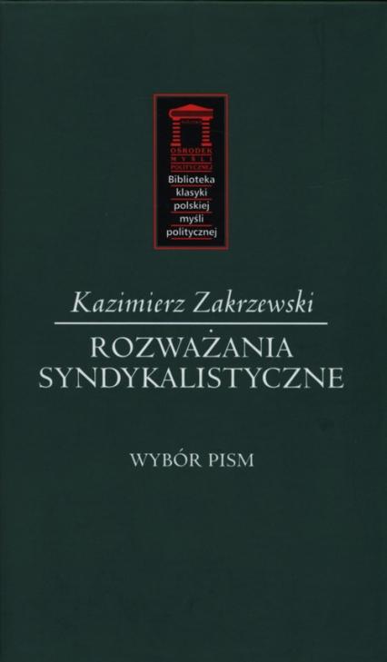 Rozważania syndykalistyczne Wybór pism - Kazimierz Zakrzewski | okładka