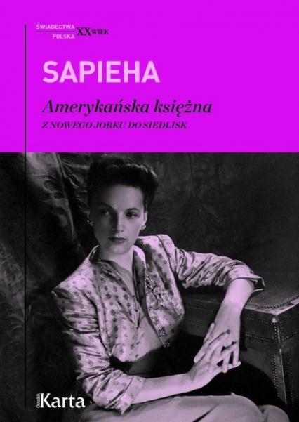 Amerykańska księżna Z Nowego Jorku do Siedlisk - Virgilia Sapieha | okładka