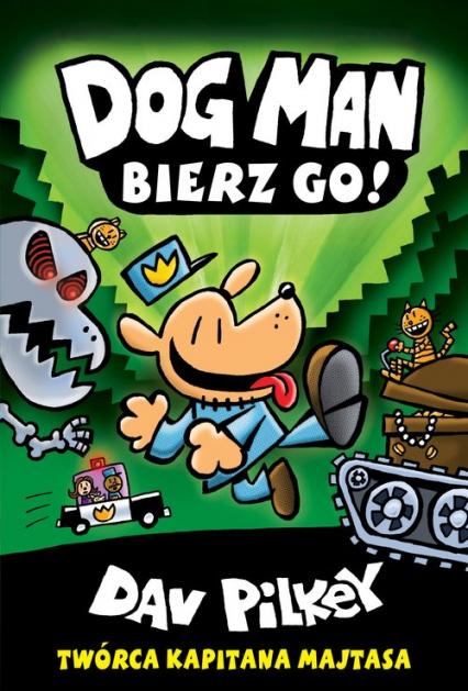 Dogman 2. Birze go! - Dav Pilkey | okładka