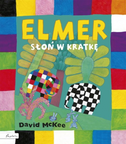 Elmer. Słoń w kratkę - David McKee | okładka
