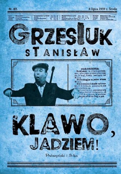 Klawo jadziem - Stanisław Grzesiuk | okładka
