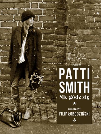 Nie gódź się - Patti Smith | okładka