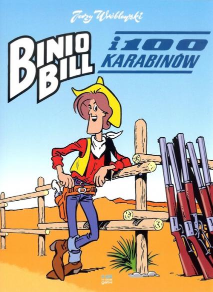 Binio Bill i 100 karabinów - Jerzy Wróblewski | okładka