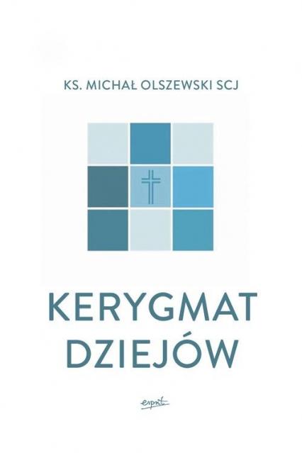 Kerygmat dziejów - Michał Olszewski | okładka