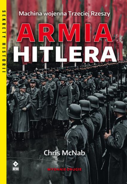 Armia Hitlera Machina wojenna Trzeciej Rzeszy - Chris McNab | okładka