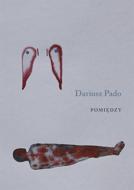 Pomiędzy - Dariusz Pado | okładka