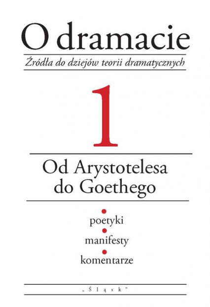 O dramacie Tom 1 Od Arystotelesa do Goethego - Eleonora Udalska   okładka