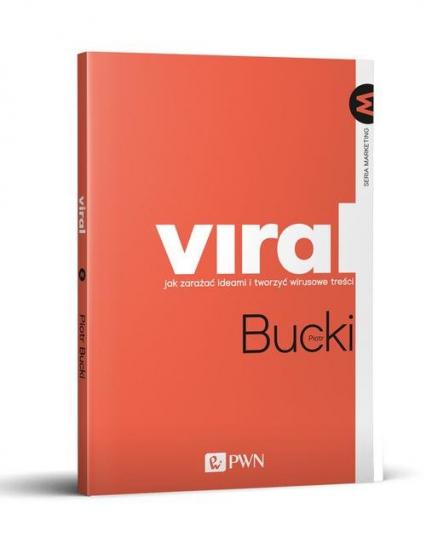 VIRAL Jak zarażać ideami i tworzyć wirusowe treści - Piotr Bucki | okładka