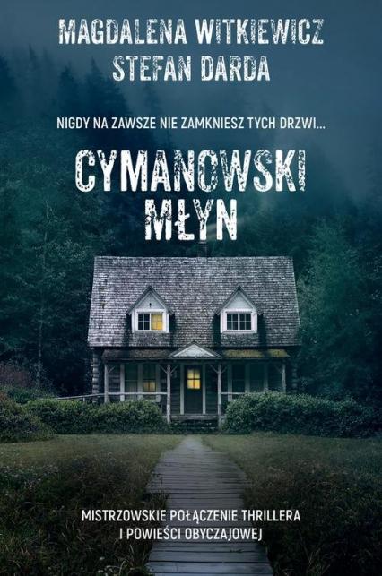 Cymanowski Młyn - Witkiewicz Magdalena, Darda Stefan | okładka