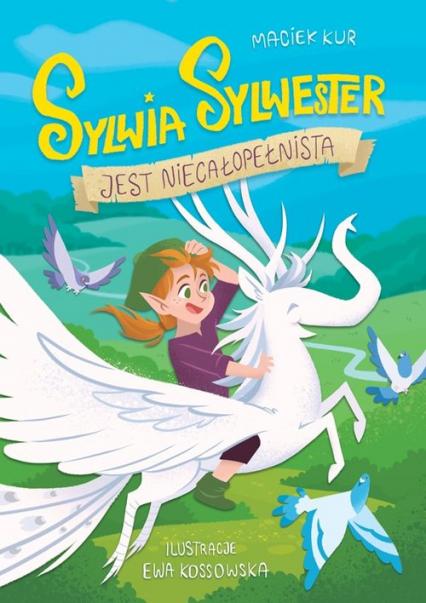 Sylwia Sylwester jest niecałopełnista - Maciej Kur | okładka