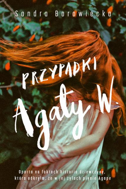 Przypadki Agaty W. - Sandra Borowiecka | okładka