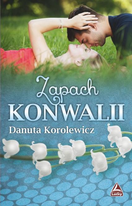 Zapach konwalii - Danuta Korolewicz | okładka