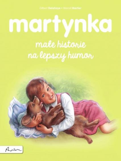 Martynka. Małe historie na lepszy humor - Gilbert Delahaye | okładka