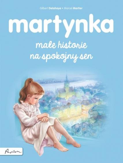 Martynka. Małe historie na spokojny sen - Gilbert Delahaye | okładka