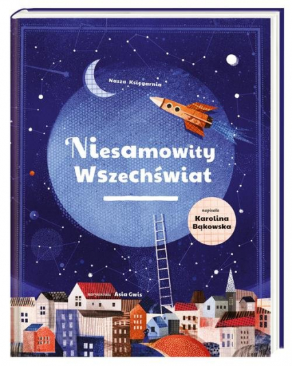 Niesamowity wszechświat - Karolina Bąkowska | okładka